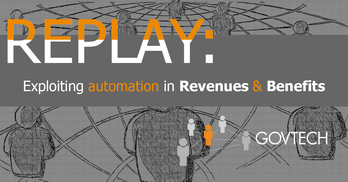 Replay: Exploiting automation in Revenues & Benefits